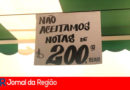 Comerciantes recusam nota de R$ 200,00 em Várzea Paulista